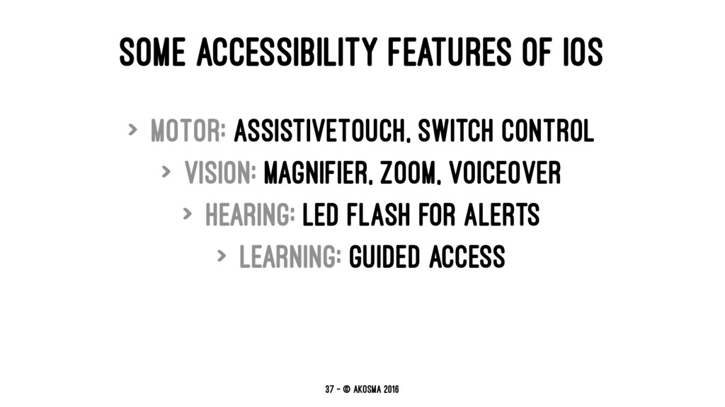 SOME ACCESSIBILITY FEATURES OF IOS > Motor: Ass...