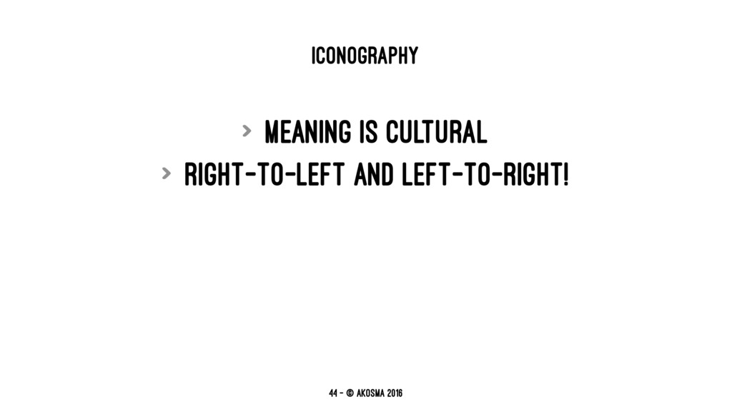 ICONOGRAPHY > Meaning is cultural > Right-to-le...