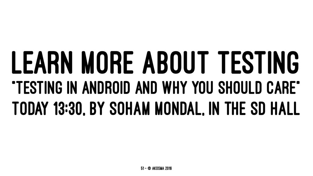 "LEARN MORE ABOUT TESTING ""TESTING IN ANDROID AN..."
