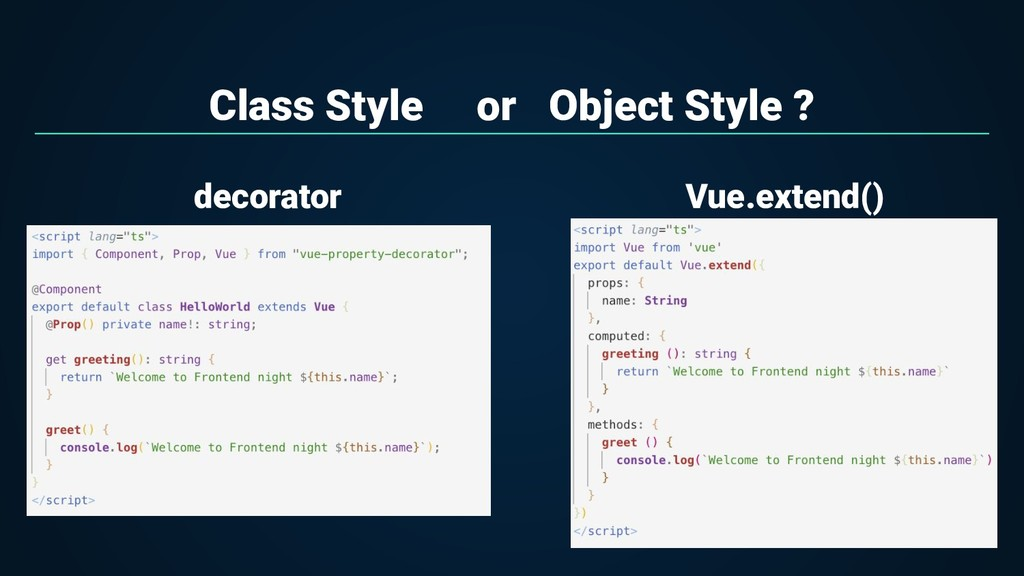 Class Style or Object Style ? decorator Vue.ext...