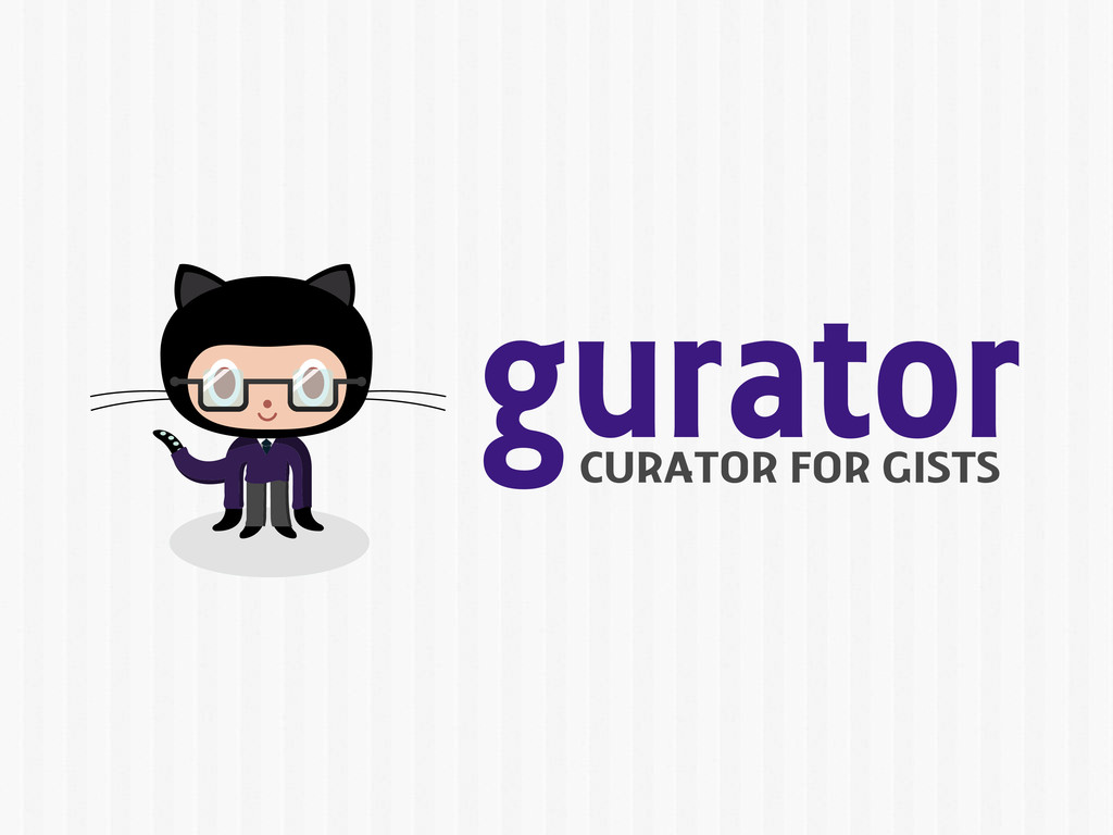 gurator CURATOR FOR GISTS