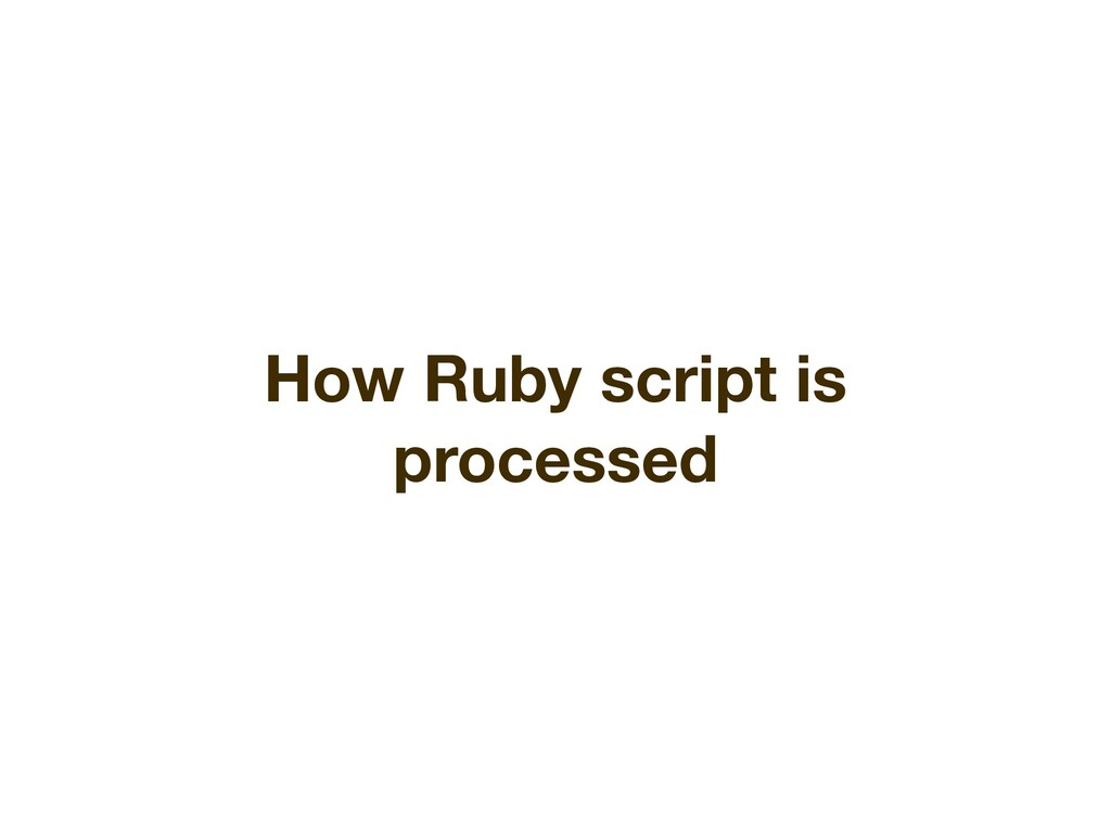 How Ruby script is processed