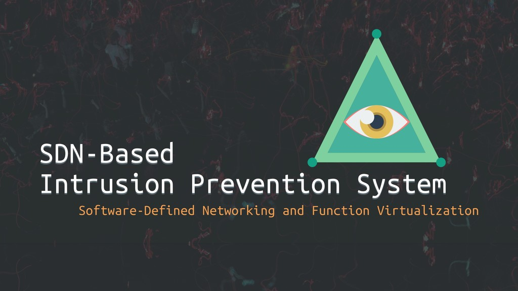 SDN-Based Intrusion Prevention System Software-...