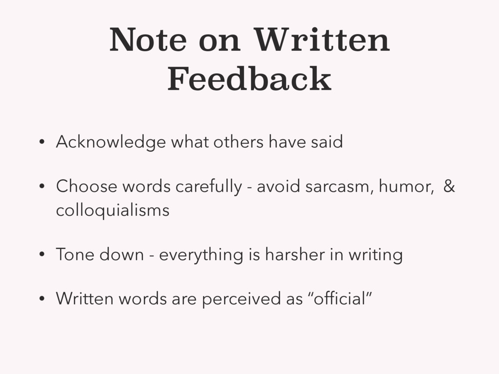 Note on Written Feedback • Acknowledge what oth...