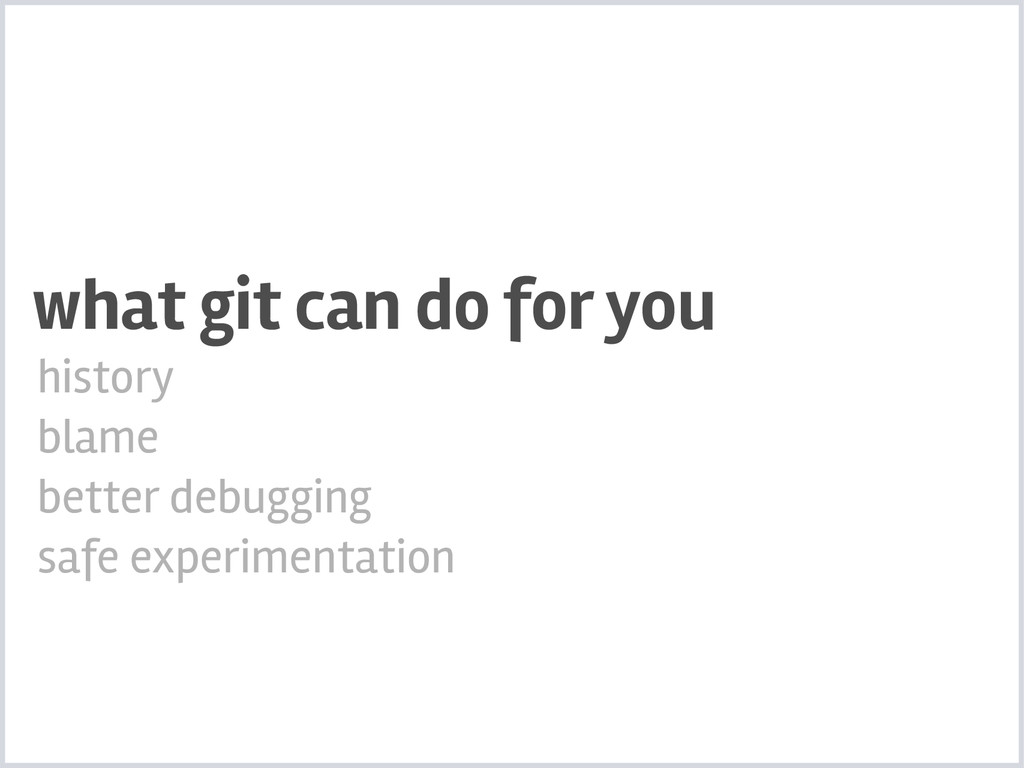 what git can do for you history blame better de...