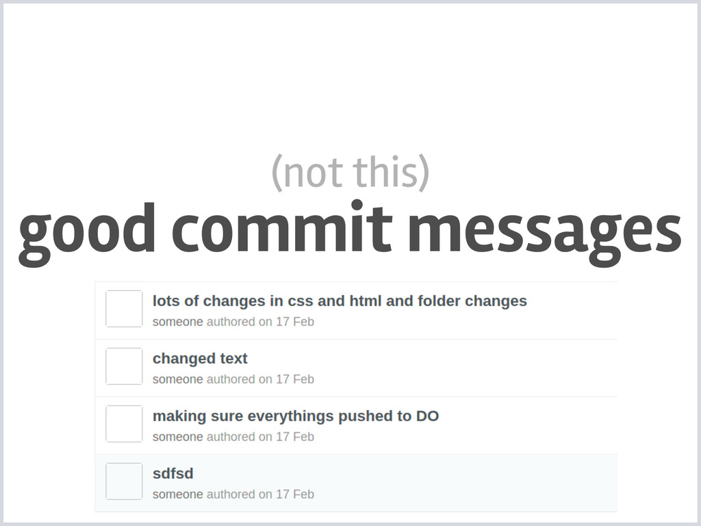 good commit messages (not this)