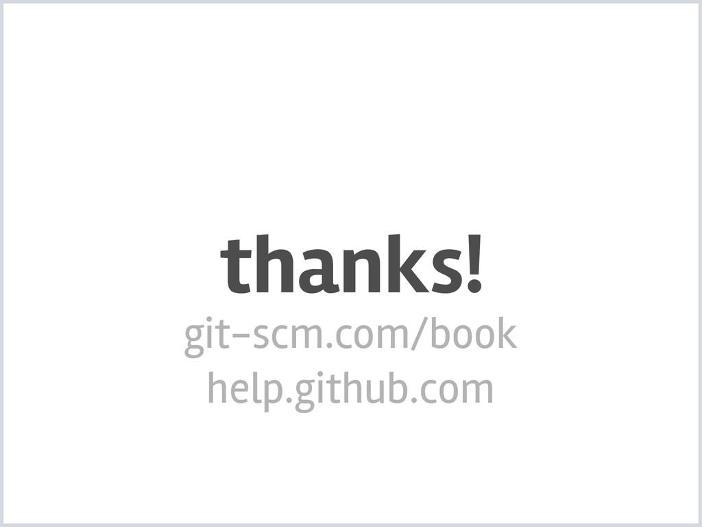 thanks! git-scm.com/book help.github.com