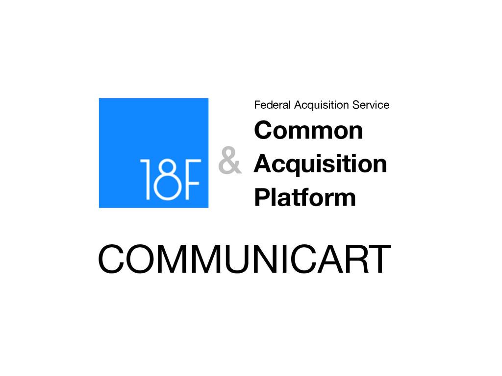 COMMUNICART & Common Acquisition Platform Feder...