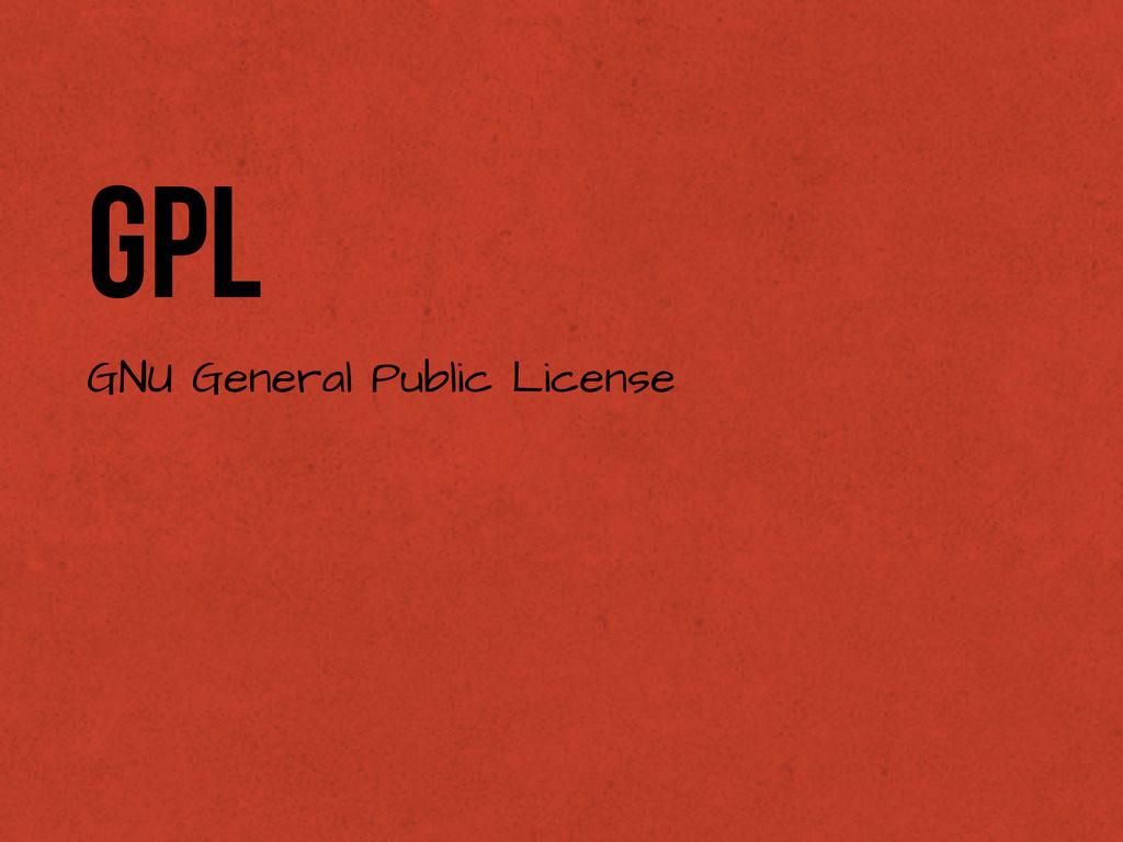 GPL GNU General Public License
