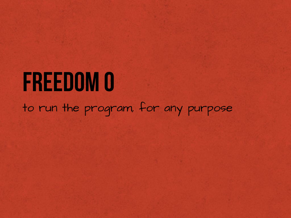 Freedom 0 to run the program, for any purpose