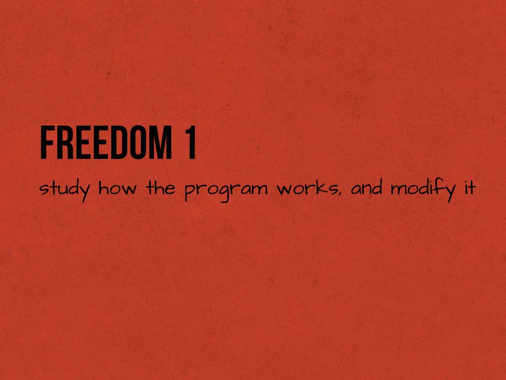 Freedom 1 study how the program works, and modi...
