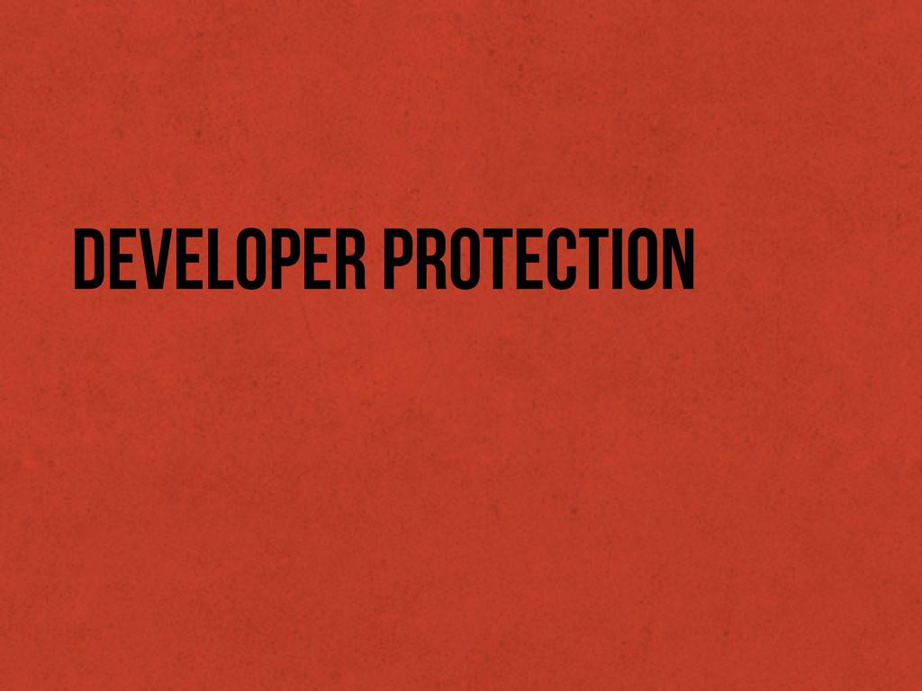 Developer Protection