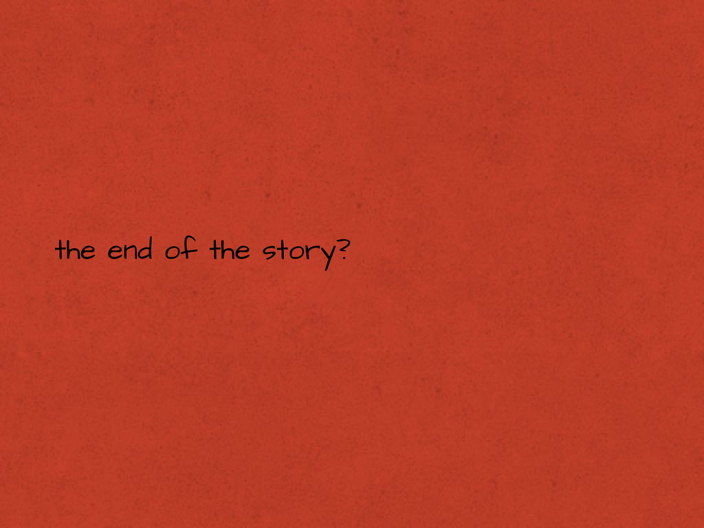 the end of the story?