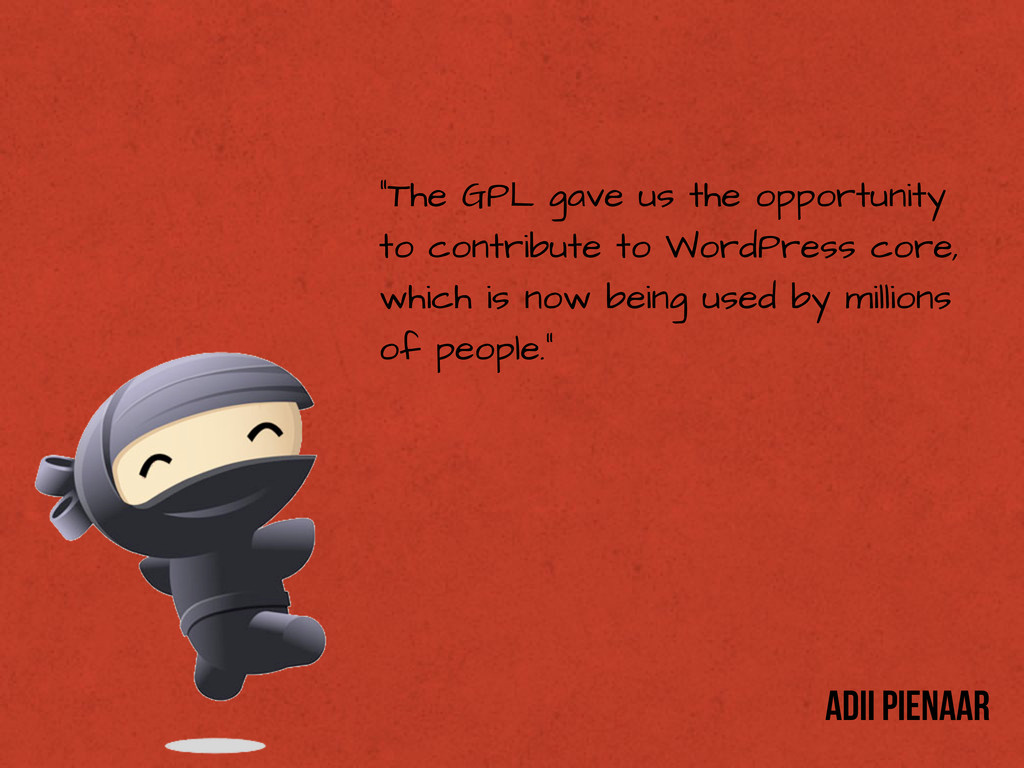 """""""The GPL gave us the opportunity to contribute ..."""