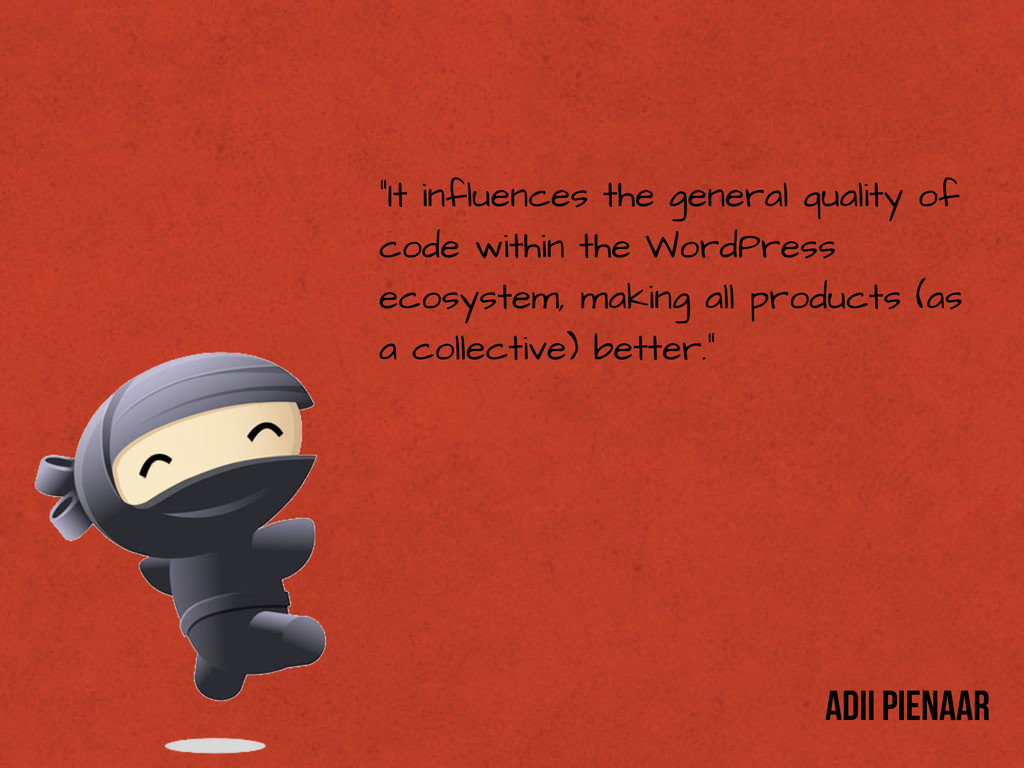 """""""It influences the general quality of code with..."""