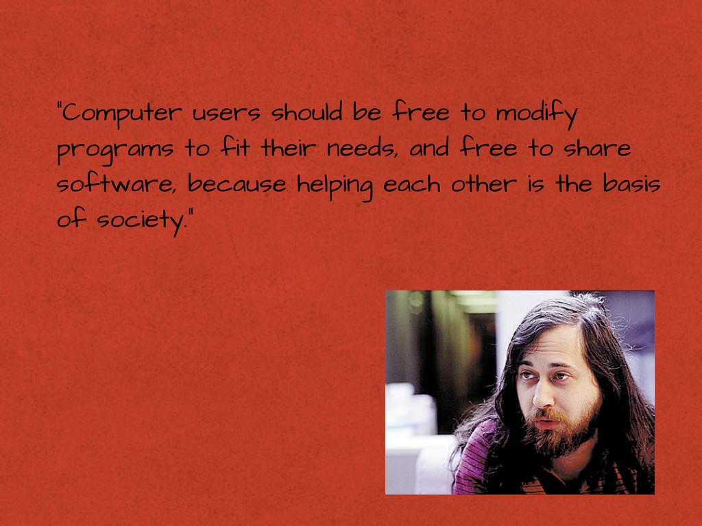 """Computer users should be free to modify progra..."
