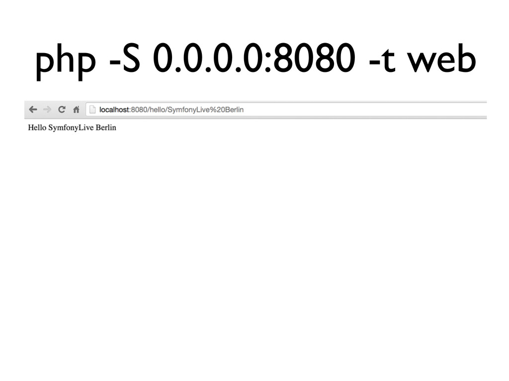 php -S 0.0.0.0:8080 -t web