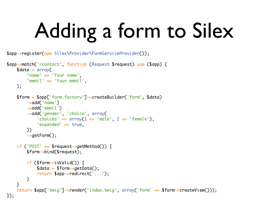Adding a form to Silex $app->register(new Silex...