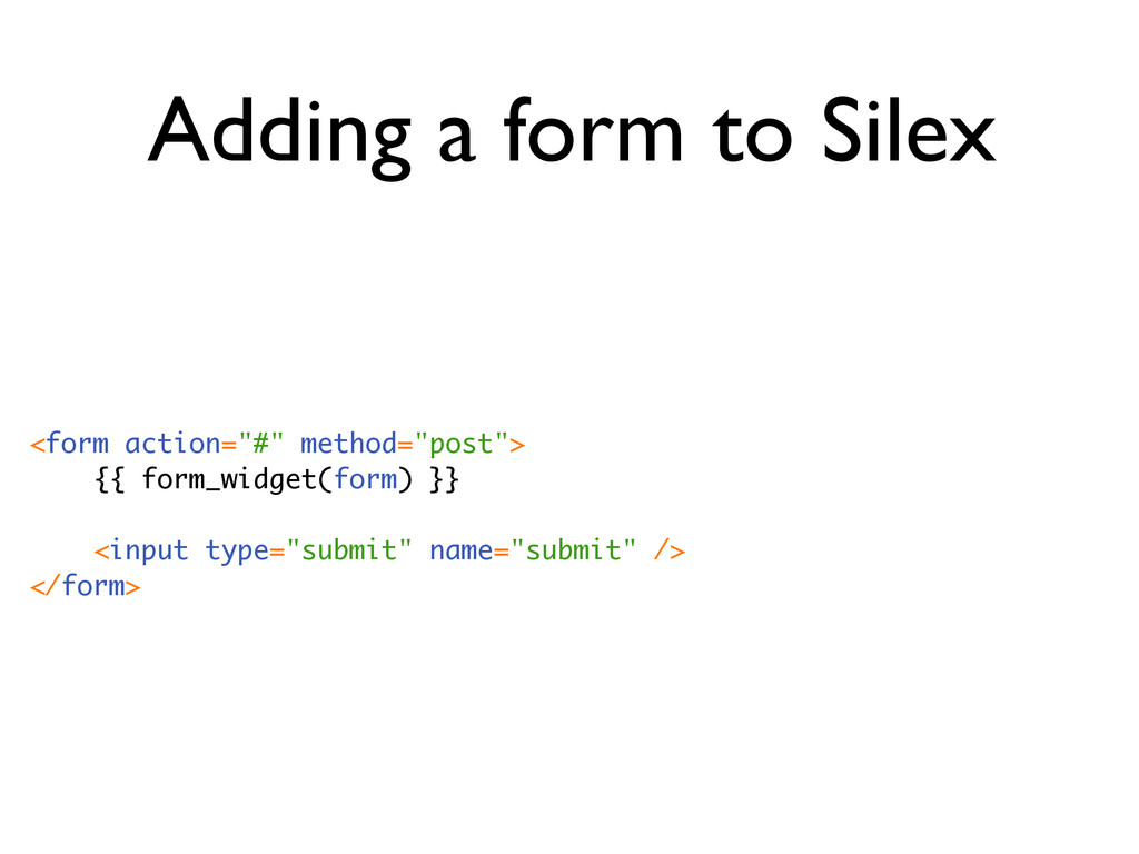 """Adding a form to Silex <form action=""""#"""" method=..."""