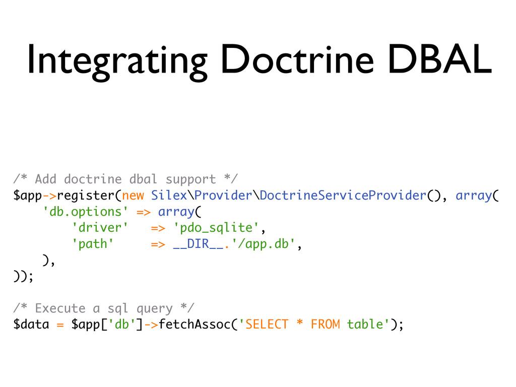 Integrating Doctrine DBAL /* Add doctrine dbal ...