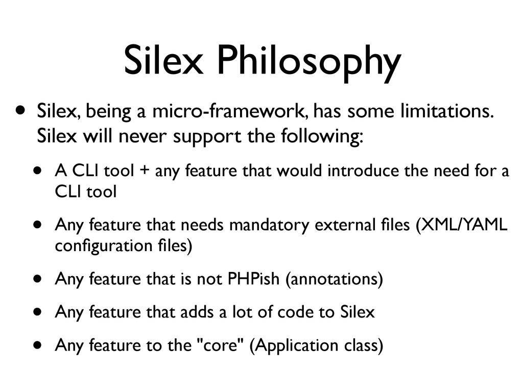 Silex Philosophy • Silex, being a micro-framewo...