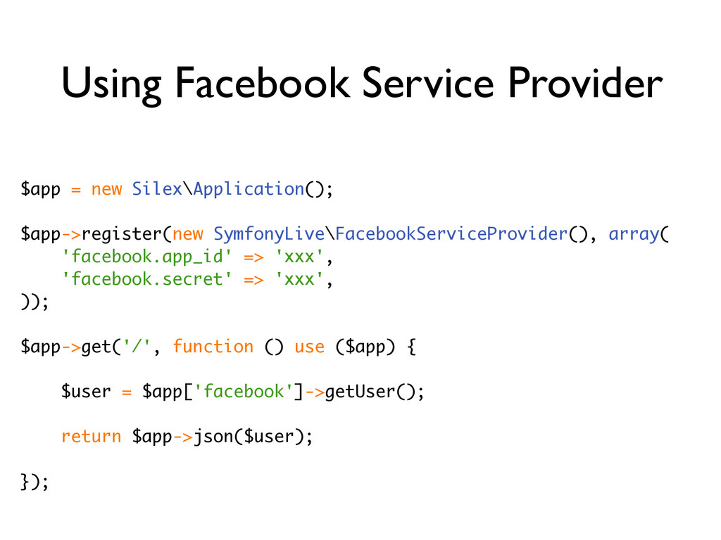 Using Facebook Service Provider $app = new Sile...