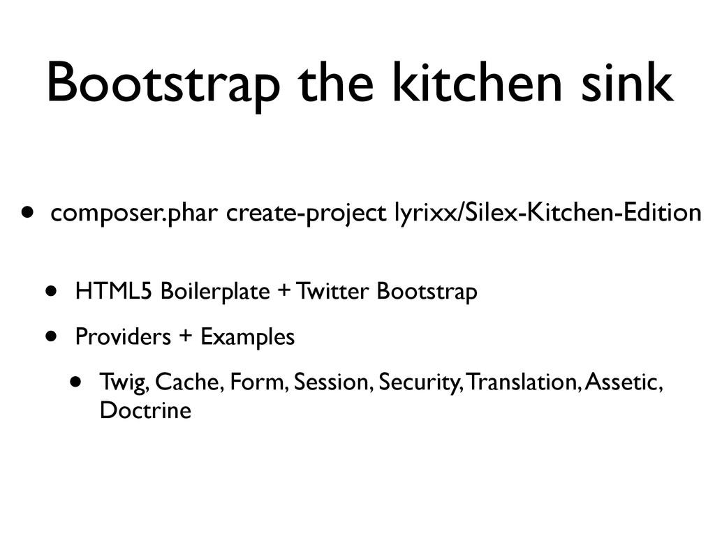 Bootstrap the kitchen sink • composer.phar crea...