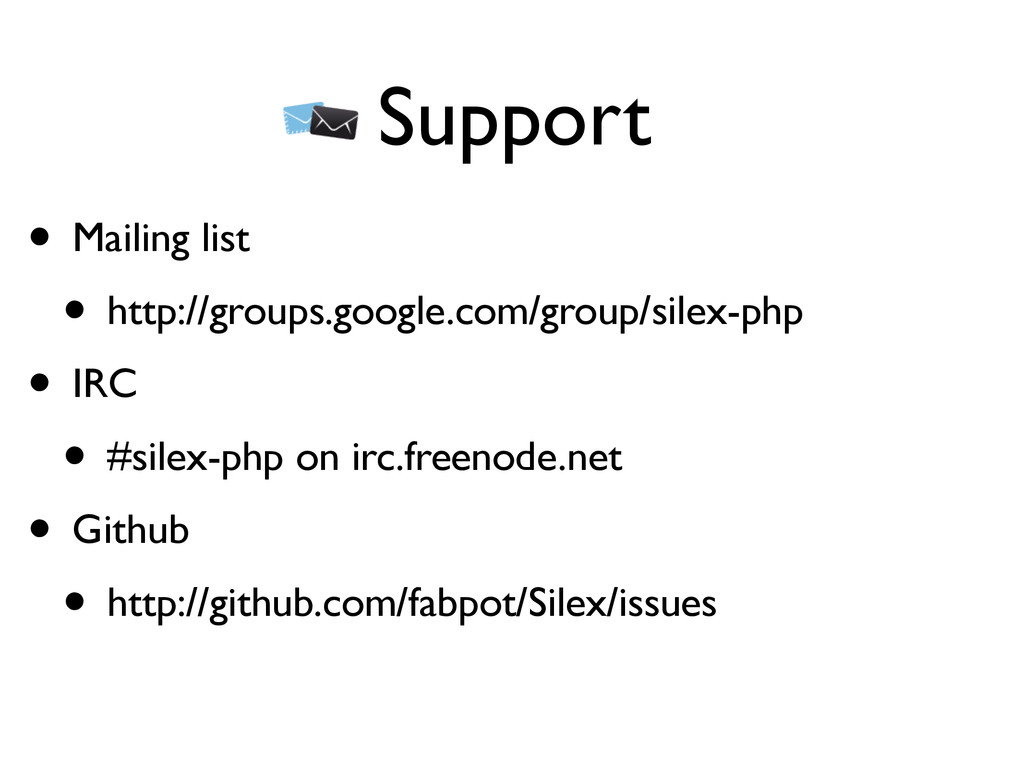Support • Mailing list • http://groups.google.c...
