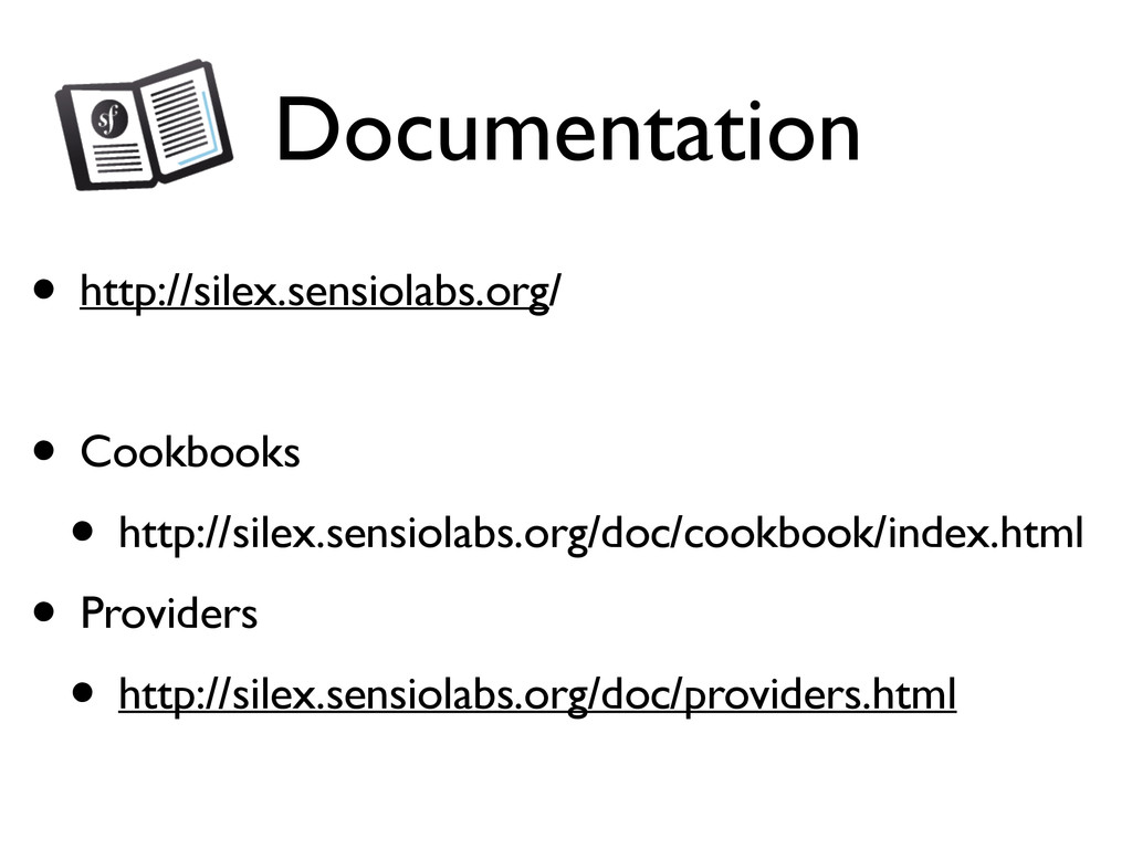 Documentation • http://silex.sensiolabs.org/ • ...