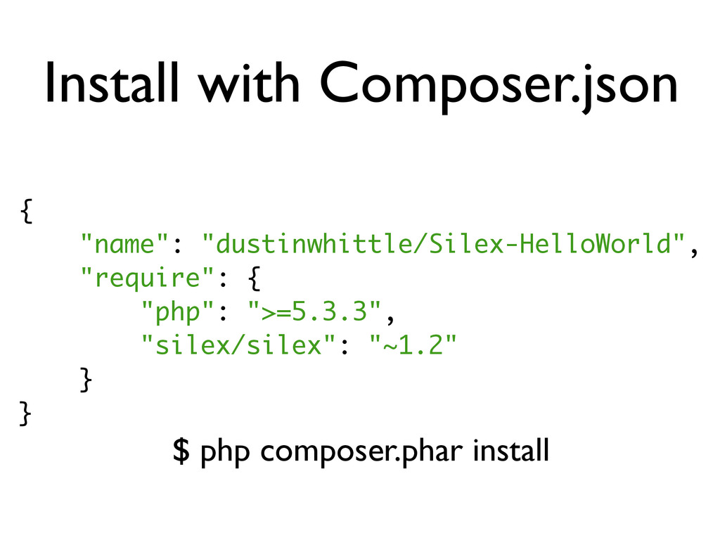 """Install with Composer.json { """"name"""": """"dustinwhi..."""