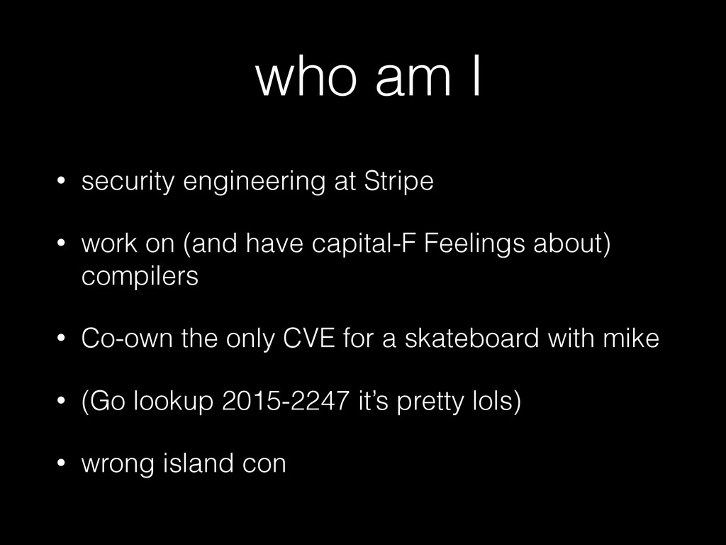 who am I • security engineering at Stripe • wor...