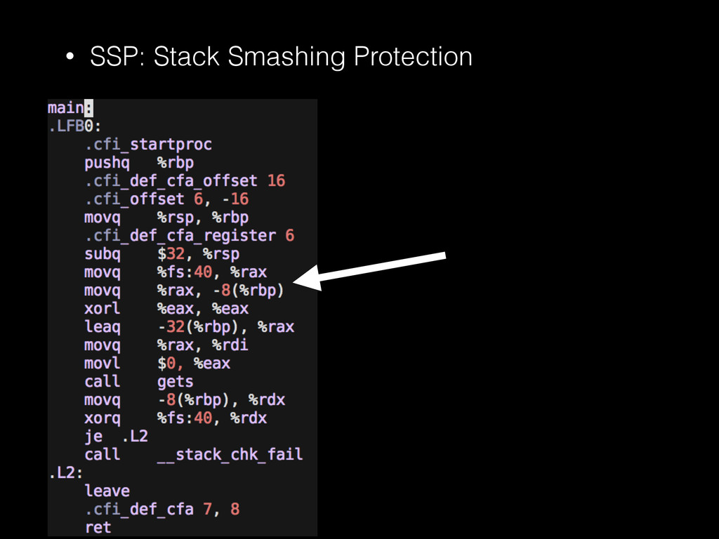 • SSP: Stack Smashing Protection