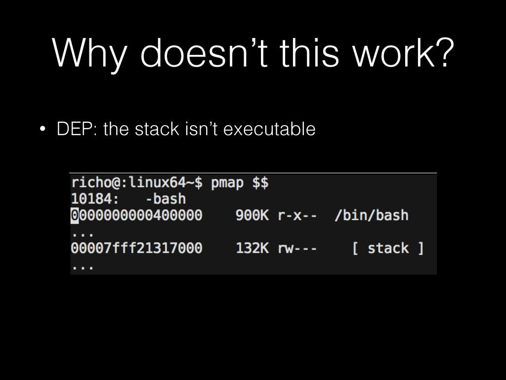 Why doesn't this work? • DEP: the stack isn't e...
