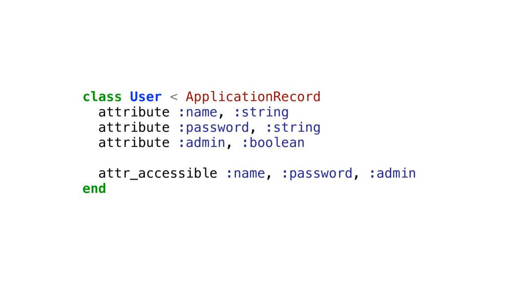 class User < ApplicationRecord attribute :name,...