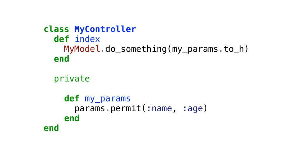 class MyController def index MyModel.do_somethi...