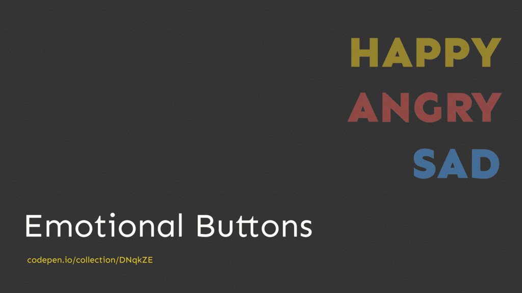 Emotional Bu ons codepen.io/collection/DNqkZE H...