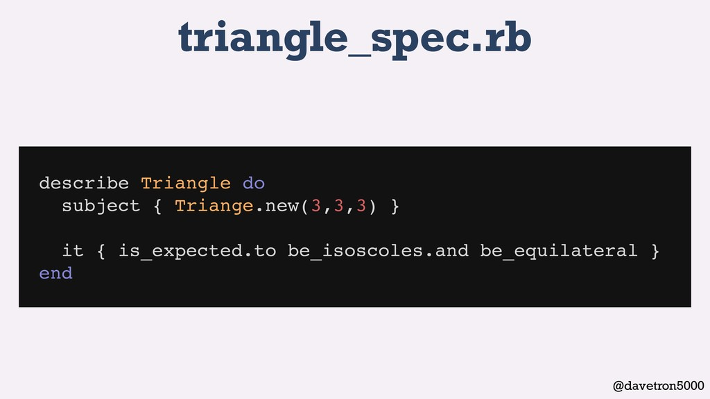 @davetron5000 triangle_spec.rb describe Triangl...