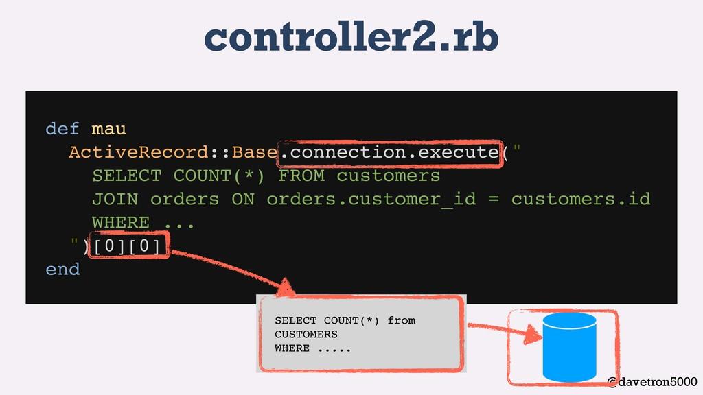@davetron5000 controller2.rb def mau ActiveReco...