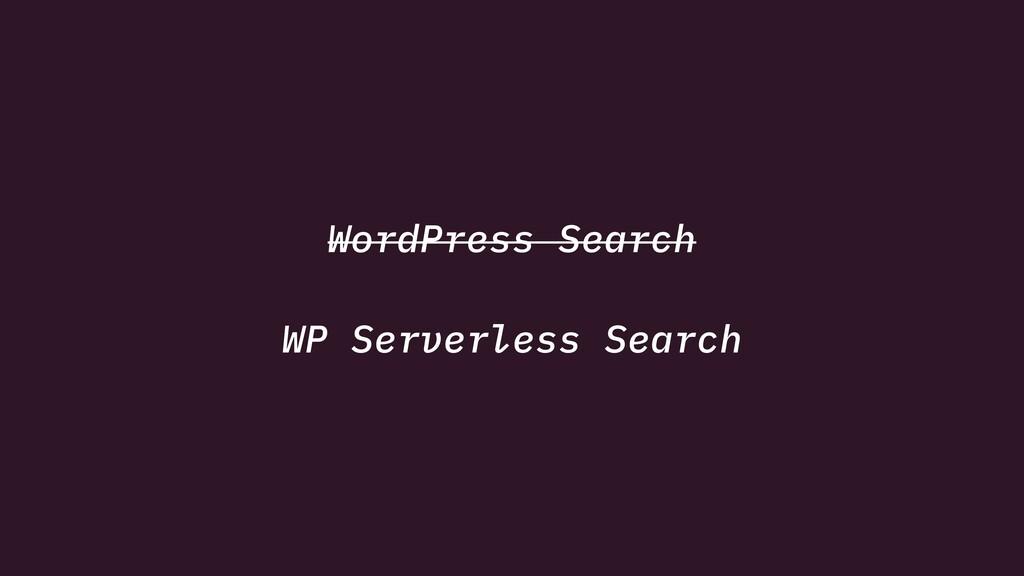 WordPress Search WP Serverless Search