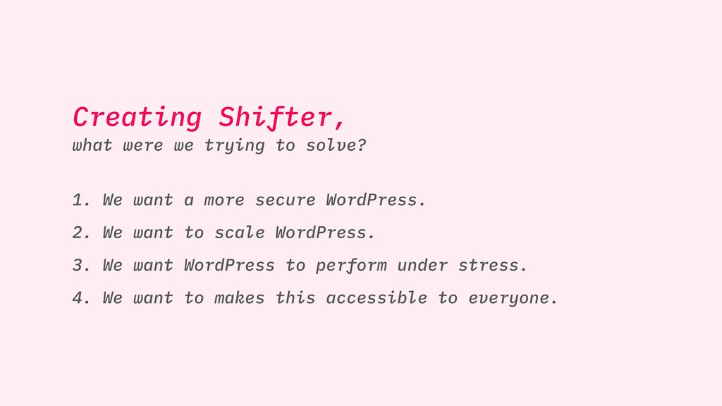Creating Shifter, what were we trying to solve?...
