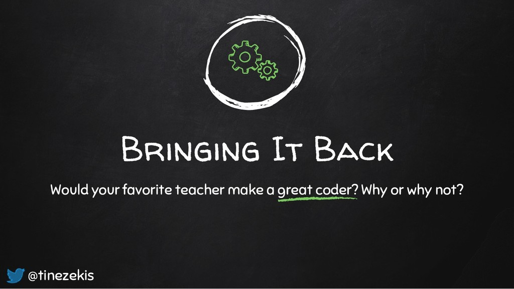 Bringing It Back Would your favorite teacher ma...