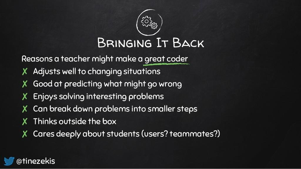 Bringing It Back Reasons a teacher might make a...