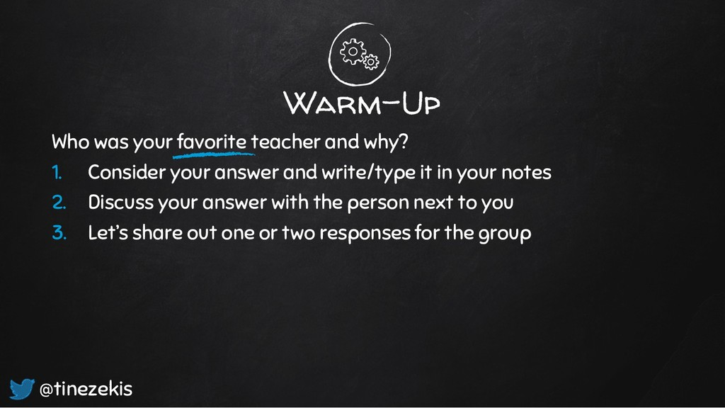 Warm-Up Who was your favorite teacher and why? ...