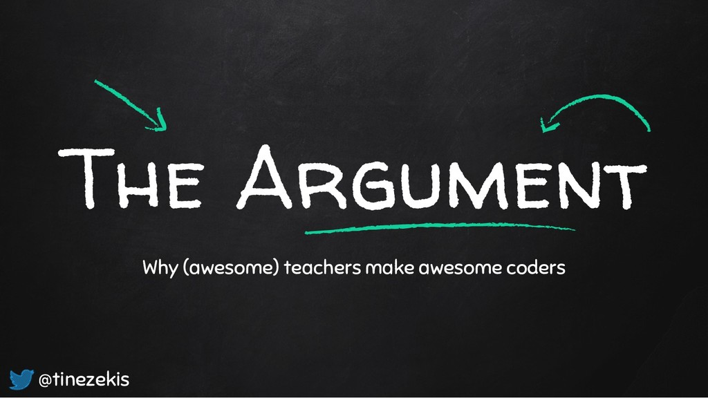 The Argument Why (awesome) teachers make awesom...