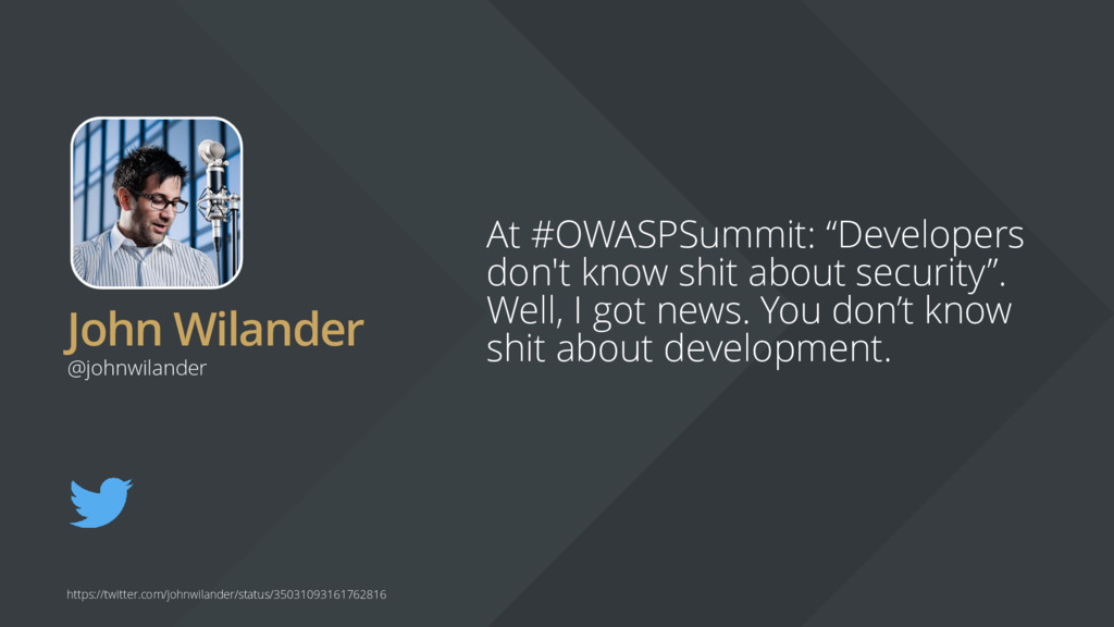 "John Wilander At #OWASPSummit: ""Developers don'..."