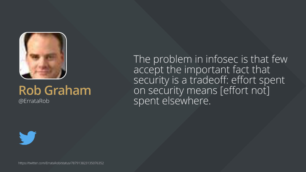Rob Graham The problem in infosec is that few a...
