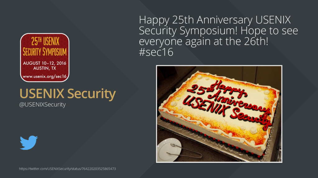USENIX Security Happy 25th Anniversary USENIX S...
