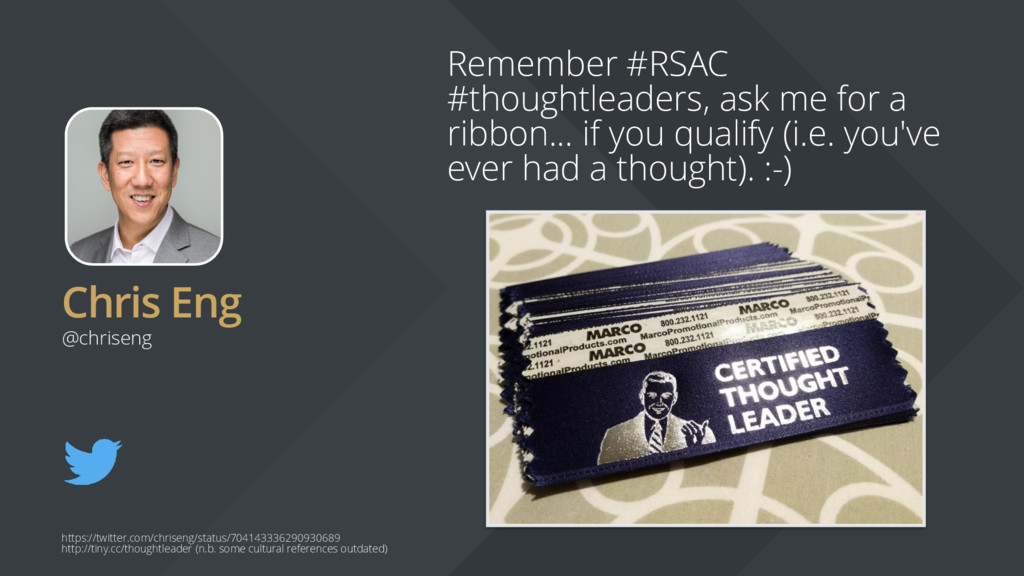 Chris Eng Remember #RSAC #thoughtleaders, ask m...
