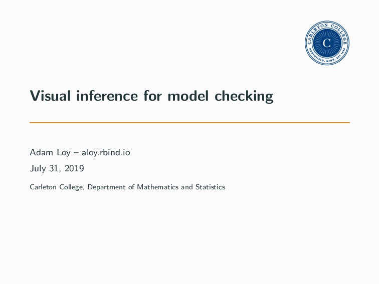 Visual inference for model checking Adam Loy – ...