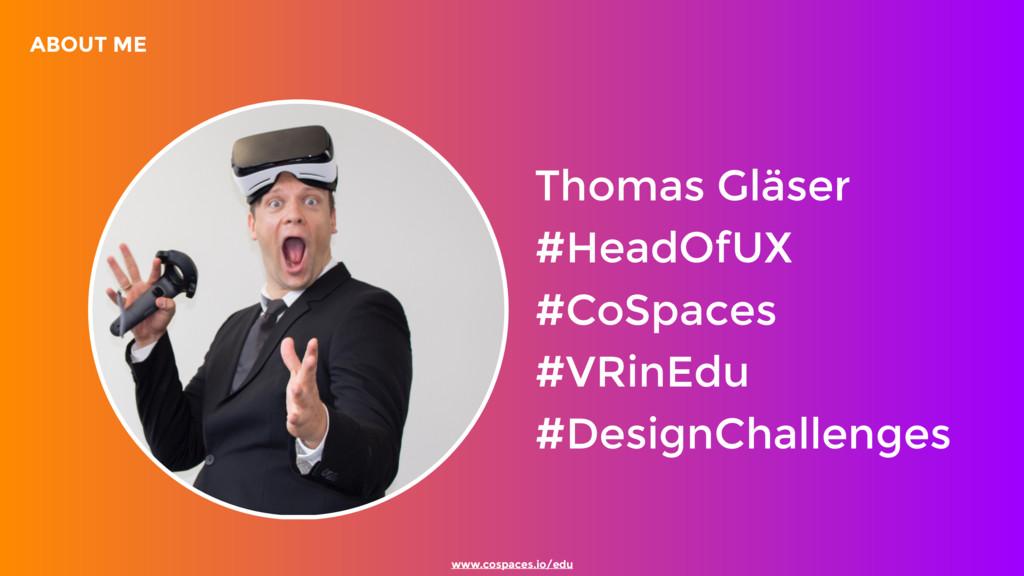 ABOUT ME Thomas Gläser #HeadOfUX #CoSpaces ...